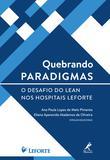Quebrando paradigmas - O desafio do lean nos hospitais Leforte