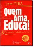 Quem Ama, Educa!: Formando Cidadãos Éticos - Integrare