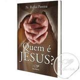 QUEM e JESUS - PADRE RUFUS PEREIRA - Canção nova