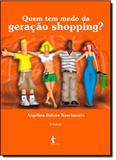 Quem tem medo da geracao shopping - Edufba