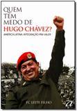 Quem Tem Medo de Hugo Chávez - Aquariana