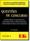 Questões de Concurso: Comentários a Questões de Concursos da Magistratura e Ministério Público do Trabalho - Vol.4 - Ltr