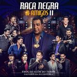 Raça Negra - Raça Negra  Amigos II - CD - Som livre