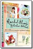 Rachel khoos kitchen notebook: over 100 delicious - Chronicle books