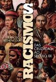 Racismos - Das Cruzadas ao século XX
