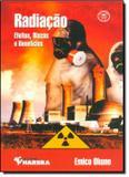 Radiacao - efeitos, riscos e beneficios - Harbra - paradidatico/univ/int geral/direito