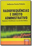 Radiofrequencias e direito administrativo regulaca - Jurua