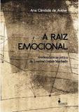 Raiz emocional, a - Alameda