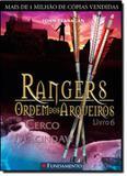 Rangers - ordem dos arqueiros 6 - cerco a macindaw - Fundamento