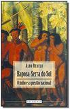 Raposa-serra do sol: o indio e a questao nacional - Thesaurus