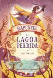 Rapunzel e A Lagoa Perdida - Universo dos livros