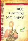 Rcc: uma graça para a igreja - Rcc brasil
