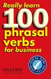 Really learn 100 phrasal verbs for business - Oxford university