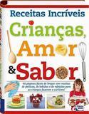 Receitas incríveis - Crianças, amor e sabor - Happy books