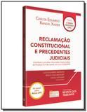Reclamacao constitucional e precedentes judiciais - rt - Revista dos tribunais