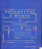 Reconectar A Mente Juntando O A E O B E O C - Casa do psicologo