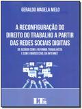 Reconfiguranção Direito doTrabalho a Partir das Redes Socias Digitais-01ed/18 - Ltr editora