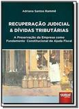 Recuperacao judicial e dividas tributarias a prese - Jurua