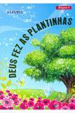 RED Aleluia - Berçário nº 4 - Deus fez as Plantinhas - Editora aleluia
