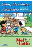 RED Aleluia - Professor - Mel e Leite nº 04 - Jesus, Meu Amigo e Salvador - Editora aleluia