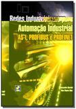 Redes industriais para automacao industrial - as-i, profibuse profinet - Editora erica ltda