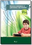 REDESCOBRINDO O UNIVERSO RELIGIOSO - 7o ANO - Vozes