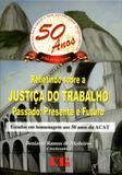Refletindo sobre a Justiça do Trabalho Passado, Presente e Futuro - Ltr