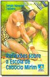 Reflexoes sobre a escola de caboclo mirim - Editora do conhecimento