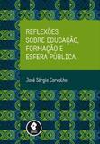 REFLEXOES SOBRE EDUCACAO, FORMACAO E ESFERA PUBLICA - CARVALHO 1 Ed 2013 - ISBN - 9788565848008 - Penso editora