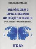 Reflexões sobre o Capital Globalizado nas Relações - Ltr