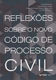 Reflexoes Sobre O Novo Codigo De Processo Civil Ed.1 - Fgv