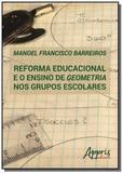 Reforma educacional e o ensino de geometria nos gr - Appris