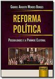 Reforma Política - Possibilidades e a Piramide Eleitoral - Jurua