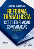 Reforma Trabalhista - Clt e Legislação Comparadas - Lei 13.467/2017 - Atlas editora
