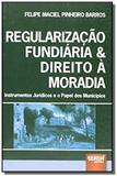 Regularizacao fundiaria  direito a moradia - inst - Jurua