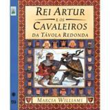 Rei Artur e os Cavaleiros da Távola Redonda - Col. Clássicos em Quadrinhos - Ática