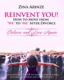 """Reinvent YOU! How to Move from """"We"""" to """"Me"""" After Divorce - Believe and live again"""