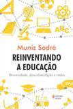 Reinventando a educação - Diversidade, descolonização e redes