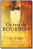 Reis do bourbon, os - vol.1 - Universo dos livros