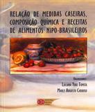 Relacao Das Medidas Caseiras, Composicao Quimica E Receitas De Alimentos Nipo Brasileiros - Metha