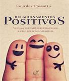 Relacionamentos Positivos - Lumen editorial
