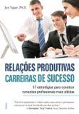 Relações Produtivas, Carreiras De Sucesso - Cultrix