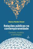 Relações públicas na contemporaneidade - contexto, modelos e estratégias