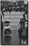 Relações Reais e Práticas entre a Psicologia e a Sociologia - Edusc