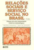 Relações sociais e serviço social no Brasil - esboço de uma interpretação histórico-metodológica