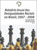 Relatorio anual das desigualdades raciais no brasil - 2007 - 2008 - Garamond