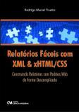 Relatorios faceis com xml  xhtml/css construindo relatorios com padroes web de forma descomplicada - Ciencia moderna