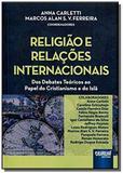 Religiao e relacoes internacionais: dos debates te - Jurua