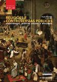 Religiões e controvérsias públicas:  experiências, práticas sociais e discursos - Editora unicamp
