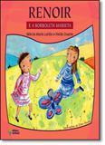 Renoir e a Borboleta Marieta - Editora do brasil - paradidático